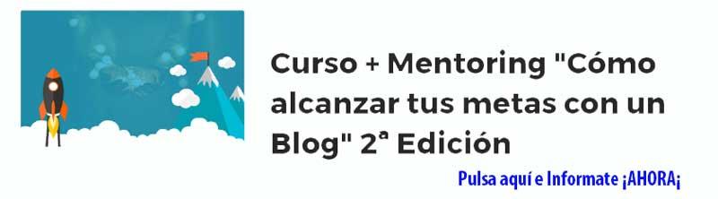 """Curso + Mentoring """"Cómo alcanzar tus metas con un Blog"""" 2ª Edición"""