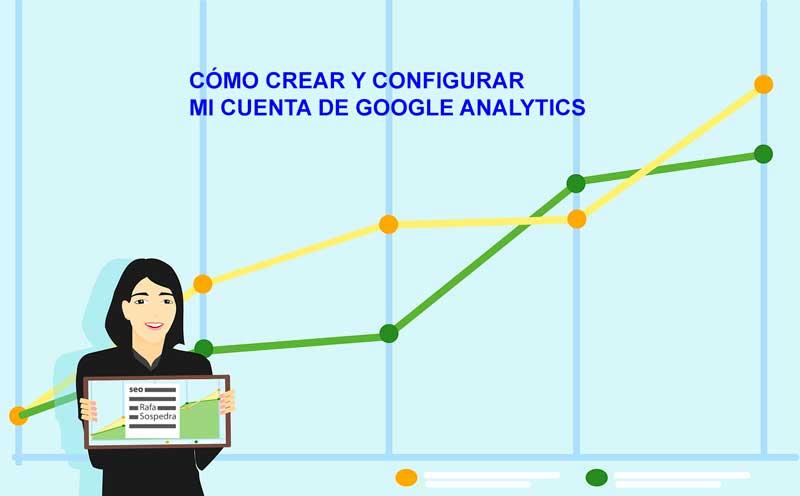 Cómo crear y configurar mi cuenta de Google Analytics